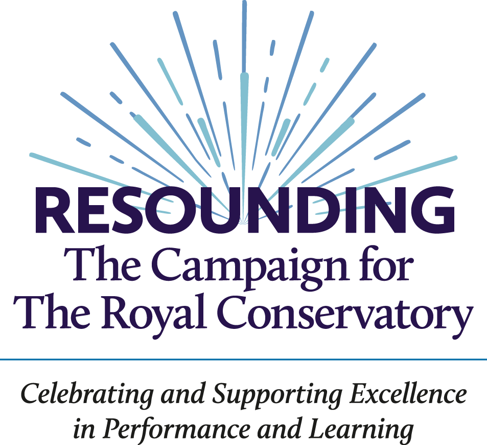Resounding! The Campaign for The Royal Conservatory