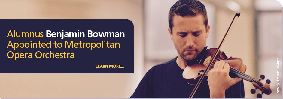 Benjamin Bowman appointed to Metropolitan Opera Orchestra