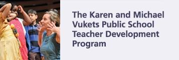The Karen and Michael Vukets Public School Teacher Development Program