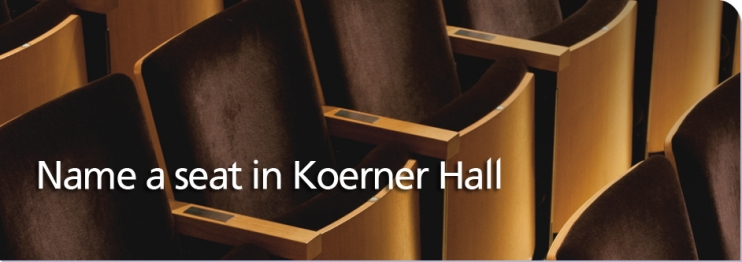 Give the Gift of Music:  Name a Seat in Koerner Hall